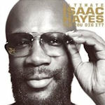 Ultimate Isaac Hayes - Can You Dig It? - Isaac Hayes