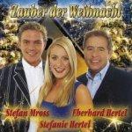 Zauber der Weihnacht - {Stefanie Hertel}, {Eberhard Hertel} +  {Stefan Mross}