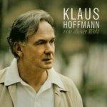 Von dieser Welt - Klaus Hoffmann