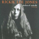 Duchess Of Coolsville - An Anthology - Rickie Lee Jones