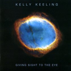 Giving Sight To The Eye - Kelly Keeling