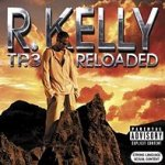 TP-3: Reloaded - R. Kelly
