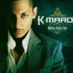 Million Dollar Boy - K-Maro