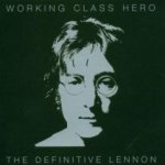 Working Class Hero - The Definitive Lennon - John Lennon