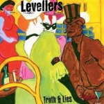 Truth And Lies - Levellers