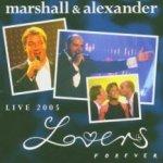 Lovers Forever - Live 2005 - Marshall + Alexander