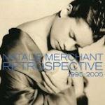 Retrospective: 1995 - 2005 - Natalie Merchant