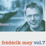 Vol. 7 - Douce France - Frederik Mey