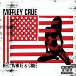 Red, White And Crüe - Mötley Crüe