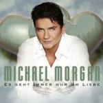 Es geht immer nur um Liebe - Michael Morgan