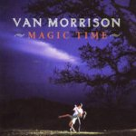 Magic Time - Van Morrison