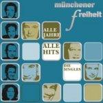 Alle Jahre - Alle Hits - Die Singles - Münchener Freiheit