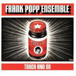 Touch And Go - {Frank Popp} Ensemble