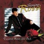 Tausend Rosen für dich - Semino Rossi