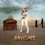 The Understanding - Röyksopp