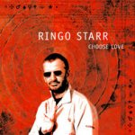 Choose Love - Ringo Starr