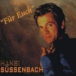 Für Euch - Hansi Süssenbach