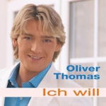 Ich will - Oliver Thomas