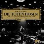 Nur zu Besuch - Unplugged im Wiener Burgtheater - Toten Hosen