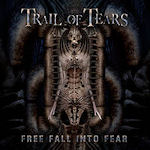 Free Fall Into Fear - Trail Of Tears
