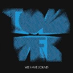 We Have Sound - Tom Vek