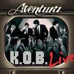K.O.B. Live - Aventura