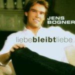 Liebe bleibt Liebe - Jens Bogner