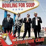 The Great Burrito Extortion Case - Bowling For Soup