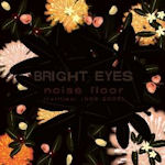 Noise Floor (Rarities: 1998 - 2005) - Bright Eyes