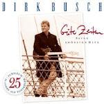Gute Zeiten - Seine größten Hits - Dirk Busch