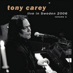 Live In Sweden 2006 - Volume 1 - Tony Carey