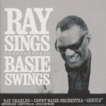 Ray Sings, Basie Swings - {Ray Charles} + Count Basie Orchestra