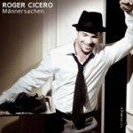 Männersachen - Roger Cicero