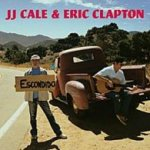 The Road To Escondido - {Eric Clapton} + {J.J. Cale}