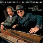 The River In Reverse - {Elvis Costello} + Allen Toussaint