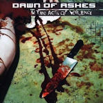 In The Acts Of Violence - Dawn Of Ashes