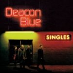 Singles - Deacon Blue