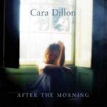 After The Morning - Cara Dillon
