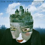 Imaginary Kingdom - Tim Finn