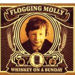 Whiskey On A Sunday - Flogging Molly