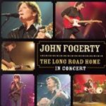 The Long Road Home - In Concert - John Fogerty
