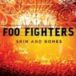 Skins And Bones - Foo Fighters