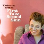 First Take Second Skin - Katharina Franck