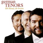Ob blond, ob braun - German Tenors