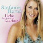 Liebe hat tausend Gesichter - Stefanie Hertel