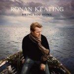 Bring You Home - Ronan Keating