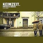 Mensch Meier - Live 2006 - Keimzeit