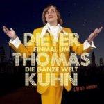 Einmal um die ganze Welt - {Dieter Thomas Kuhn} + Band