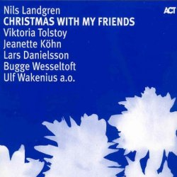 Christmas With My Friends - Nils Landgren