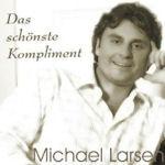 Das schönste Kompliment - Michael Larsen